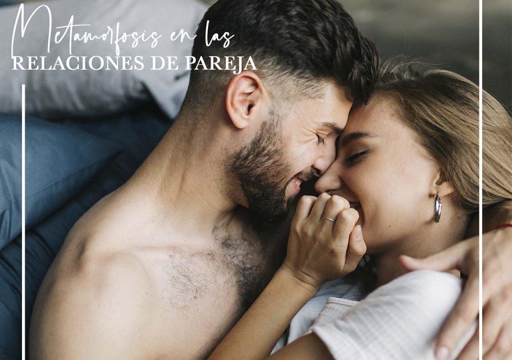 Metamorfosis en las relaciones de pareja